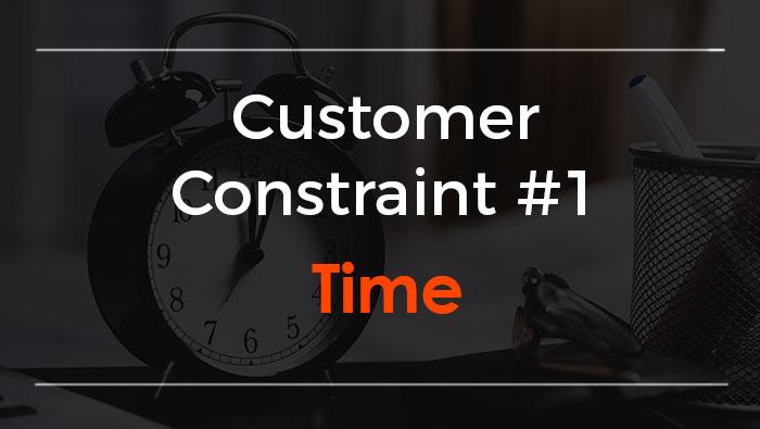 Customer Constraint – Time