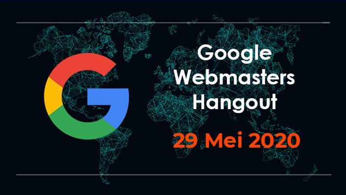 Google Webmaster Hangouts 29 Mei 2020