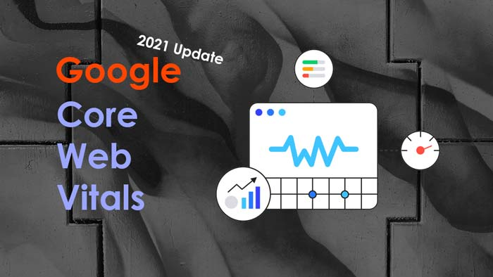 Core Web Vitals 2021 Update